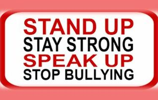 Stand up, stay strong, speak up, stop bullying